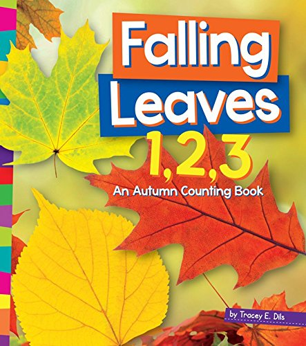 Falling Leaves 1,2,3: An Autumn Counting Book (1, 2, 3... Count With Me) - Autumn Falling Leaves