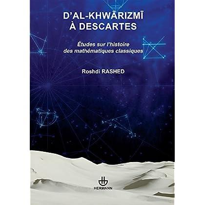 D'al-Khwarizmi à Descartes: Études sur l'histoire des mathématiques classiques