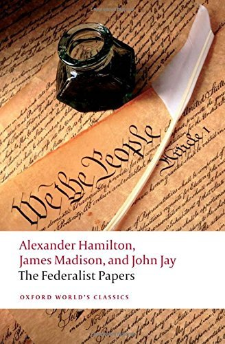 The Federalist Papers (Oxford World's Classics) by Alexander Hamilton (2008-12-01)