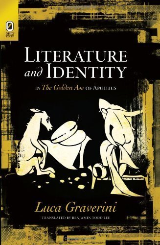 Literature and Identity in The Golden Ass of Apuleius by Luca Graverini (2012-08-30)