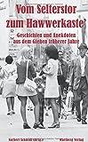 Vom Selterstor zum Hawwerkaste - Geschichten und Anekdoten aus dem Gießen früherer Jahre