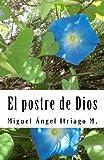 El postre de Dios: Volume 1 (Cuentos)