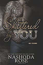 Shattered by You: Volume 3 (Tear Asunder) by Nashoda Rose (2015-06-11)