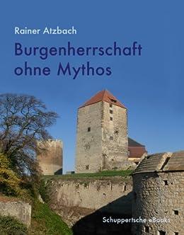 Burgenherrschaft ohne Mythos