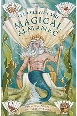 Llewellyn's 2011 Magical Almanac: Practical Magic for Everyday Living (Llewellyn's Magical Almanac) Paperback
