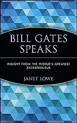 Bills Gates Speaks: Insight from the World's Greatest Entrepreneur