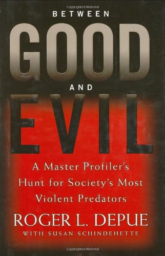 Between Good And Evil: Hunting Society's Most Violent Predators