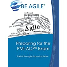 Preparing for the Pmi-Acp Exam: Part of the Agile Education Series: Volume 3