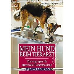Mein Hund beim Tierarzt. Trainingtipps für stressfreie Tierarztbesuche