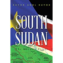 South Sudan: The Notable Firsts (English Edition)
