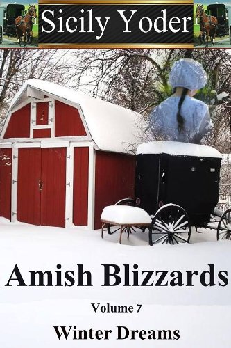 Amish Blizzards Volume Seven Winter Dreams An Inspiring Love Serial Christian Fiction
