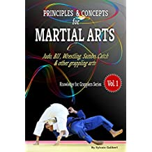Principles and concepts for Martial Arts: Principles of Martial Arts for Judo, BJJ, Wrestling, Sambo and other grappling arts (Knowledge for Grapplers Book 1) (English Edition)