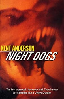 Night Dogs by [Anderson, Kent]
