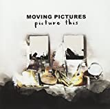 Songtexte von Moving Pictures - Picture This