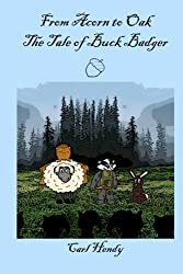 From Acorn to Oak: The Tale of Buck Badger: Volume 1