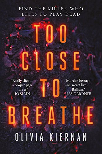 Too Close to Breathe: A heart-stopping thriller, new for 2018 by [Kiernan, Olivia]