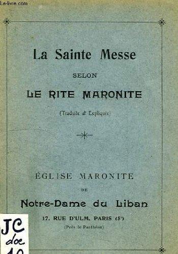 La sainte messe selon le rite maronite (traduite et expliquee) par COLLECTIF