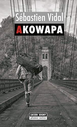 Akowapa: Un roman policier palpitant (Plumes noires t. 12) par Sébastien Vidal