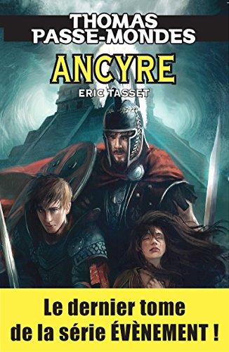 Ancyre: Saga Fantasy (Thomas Passe-Mondes t. 8)