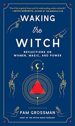 Waking the Witch: Reflections on Women, Magic, and Power (English Edition)