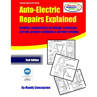 Auto-Electric Repairs Explained: Included techniques on performing all kinds of auto-electric repairs