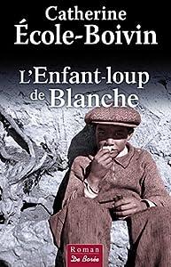"""Afficher """"L'enfant-loup de Blanche"""""""