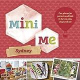 Mini Me Sydney by Hardie Grant Books (2014-04-28)