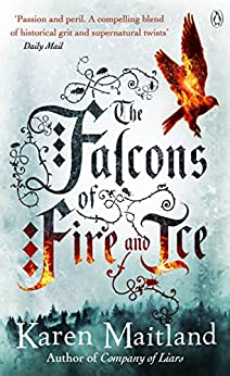 The Falcons of Fire and Ice by [Maitland, Karen]