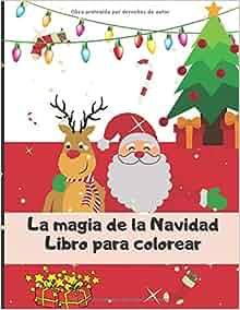 La magia de la Navidad, libro para colorear: Cuaderno de dibujo para niños pequeños - Cuaderno de Navidad - Papá Noel y muñeco de nieve | 50 páginas en formato 8.5*11 pulgadas