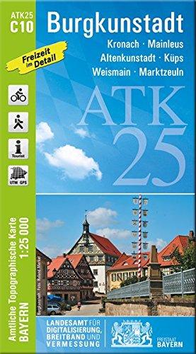 Burgkunstadt 1 : 25 000: Kronach, Mainleus, Altenkunstadt, Küps, Weismain, Marktzeuln