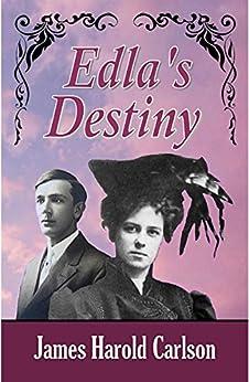 Edla's Destiny (Destiny Series Book 1) (English Edition) di [Carlson, James Harold]