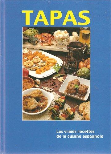 Tapas: Les Vraies Recettes de la Cuisine Espagnole par Rafael de Haro