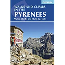 Walks and Climbs in the Pyrenees: Walks, Climbs and Multi-day Treks