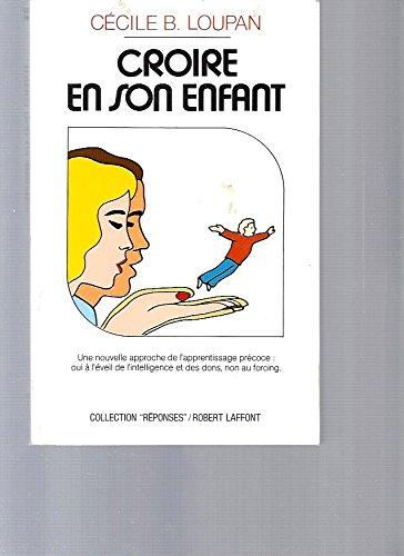 CROIRE EN SON ENFANT par CECILE B LOUPAN