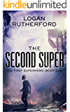 The Second Super (The First Superhero Book 1)