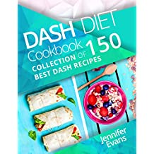 Dash Diet Cookbook: Collection of 150 Best Dash Recipes (English Edition)