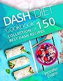 Dash Diet Cookbook: Collection of 150 Best Dash Recipes