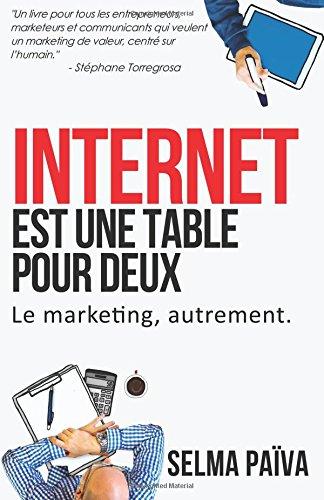Internet est une table pour deux: Le marketing, autrement par Selma Païva