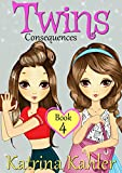 Books for Girls - TWINS : Book 4: Consequences! Girls Books 9-12