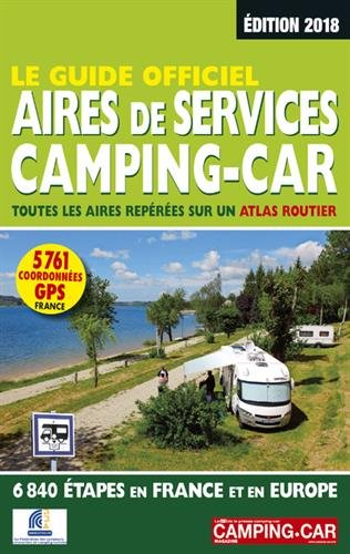 Le Guide Officiel Aires de Services Camping-car 2018