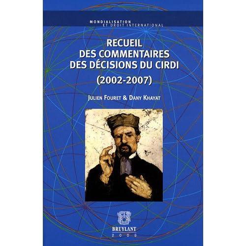 Recueil des Commentaires des Décisions du CIRDI (2002-2007)