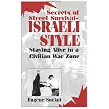 Secrets of Street Survival - Israeli Style: Staying Alive in a Civilian War Zone