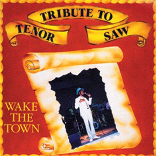 Tribute To Tenor Saw: Wake The Town (Tenor Saw)
