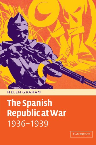 The Spanish Republic at War 1936-1939