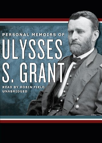 Personal Memoirs of Ulysses S. Grant by Ulysses S. Grant (2012-06-01)