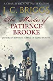 The Murder of Patience Brooke: Victorian London is full of dark secrets... (Charles Dickens Investigations)