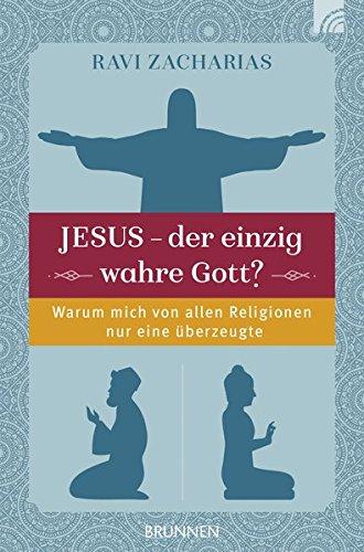Jesus - der einzig wahre Gott? Christlicher Glaube und andere Religionen