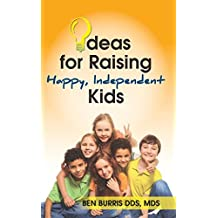 Ideas for Raising Happy, Independent Kids (English Edition)