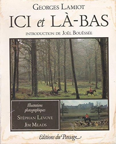 Ici et là-bas, introduction de Joël Bouëssée, illustrations photographiques : Stéphan Levoye, Jim Meads