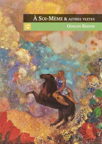 A Soi-Même et autres textes par Odilon Redon